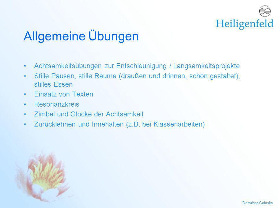 Dorothea Galuska Allgemeine Übungen Achtsamkeitsübungen zur Entschleunigung / Langsamkeitsprojekte Stille Pausen, stille Räume (draußen und drinnen, s