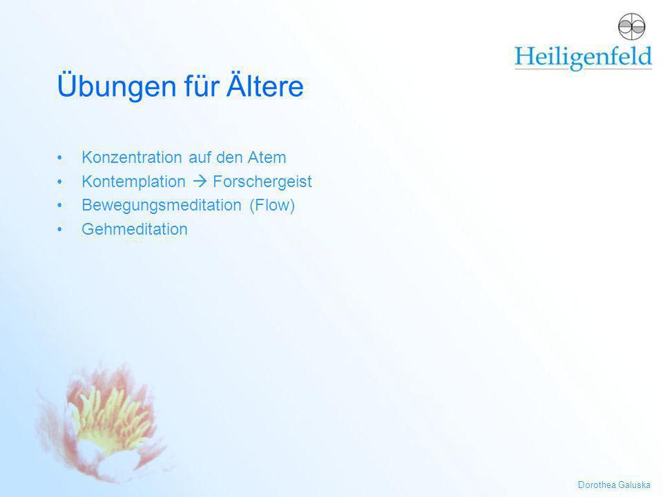 Dorothea Galuska Übungen für Ältere Konzentration auf den Atem Kontemplation Forschergeist Bewegungsmeditation (Flow) Gehmeditation