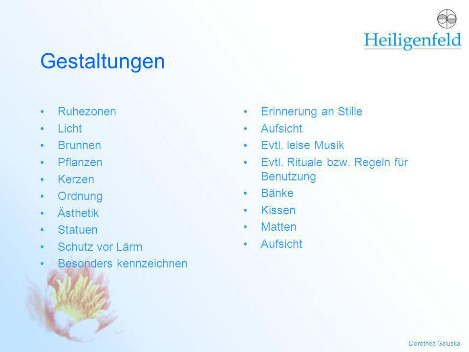 Dorothea Galuska Gestaltungen Ruhezonen Licht Brunnen Pflanzen Kerzen Ordnung Ästhetik Statuen Schutz vor Lärm Besonders kennzeichnen Erinnerung an St