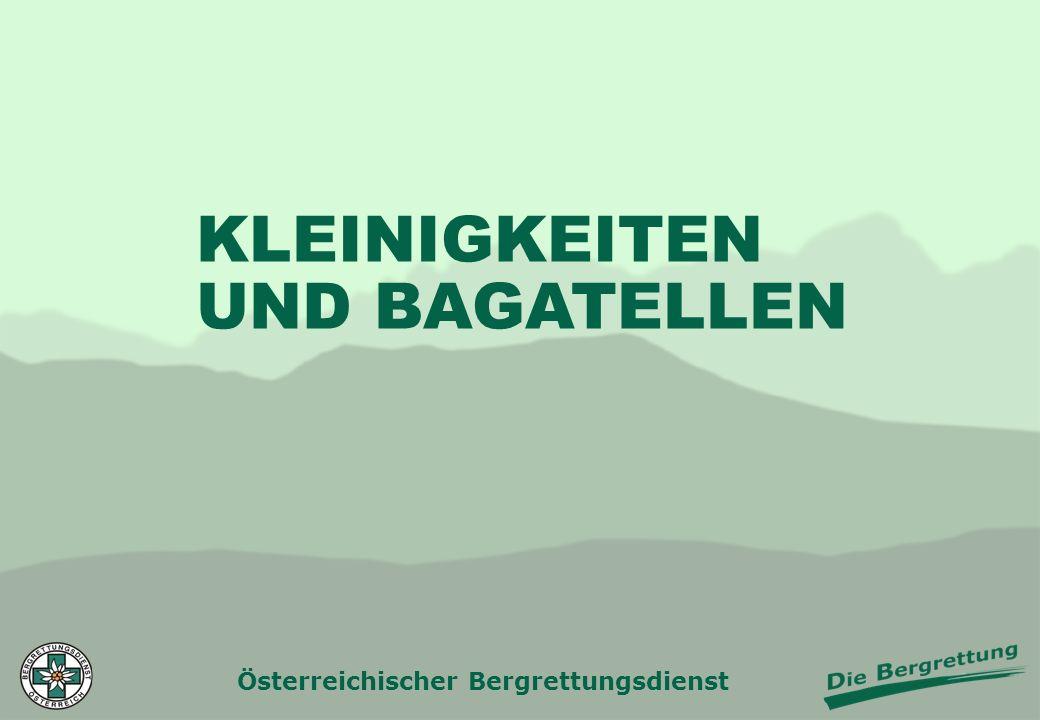 Österreichischer Bergrettungsdienst KLEINIGKEITEN UND BAGATELLEN