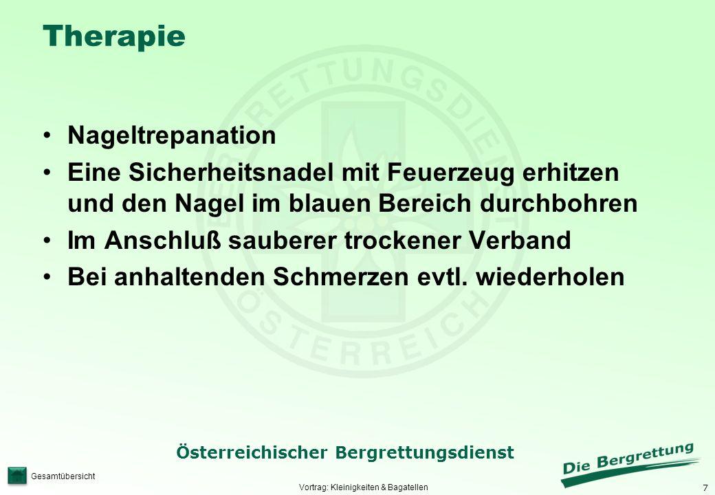 7 Österreichischer Bergrettungsdienst Gesamtübersicht Therapie Nageltrepanation Eine Sicherheitsnadel mit Feuerzeug erhitzen und den Nagel im blauen B