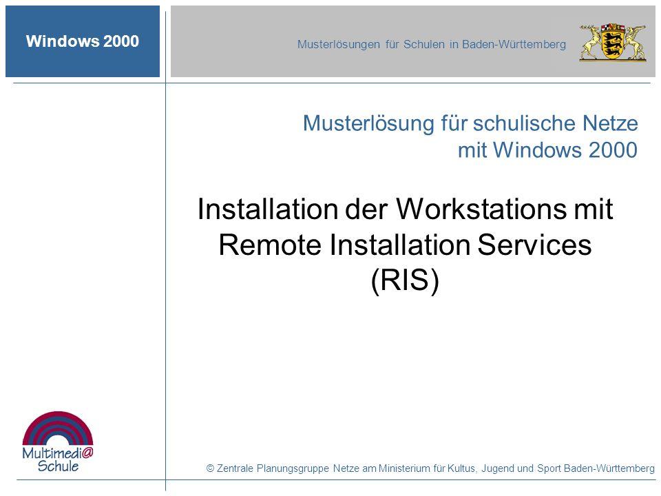 Windows 2000 Musterlösungen für Schulen in Baden-Württemberg Musterlösung für schulische Netze mit Windows 2000 Installation der Workstations mit Remo