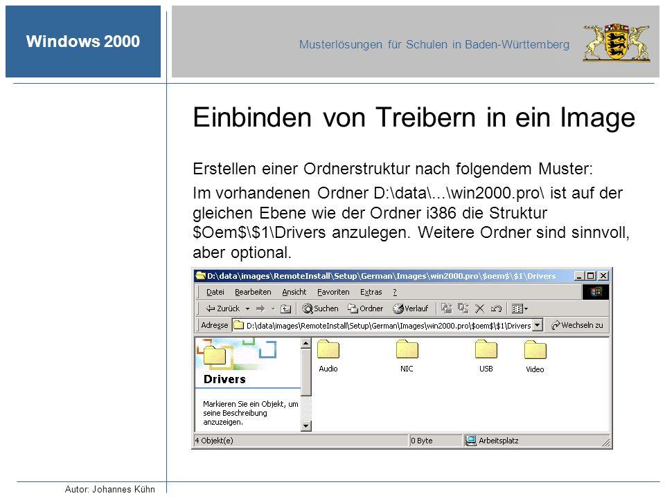 Windows 2000 Musterlösungen für Schulen in Baden-Württemberg Einbinden von Treibern in ein Image Erstellen einer Ordnerstruktur nach folgendem Muster: