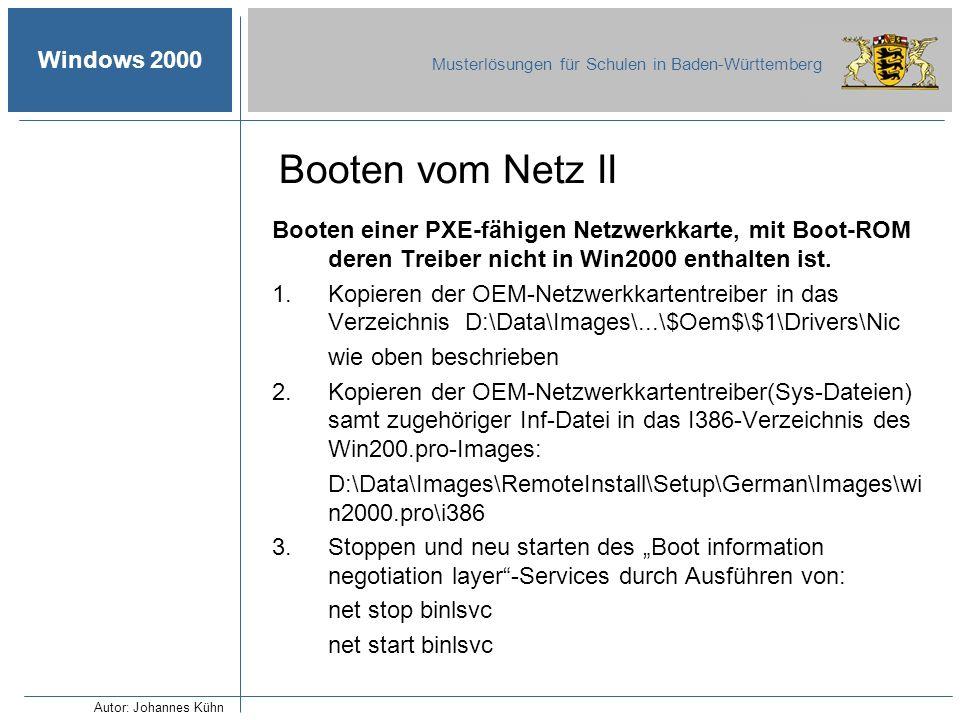 Windows 2000 Musterlösungen für Schulen in Baden-Württemberg Booten vom Netz II Booten einer PXE-fähigen Netzwerkkarte, mit Boot-ROM deren Treiber nic