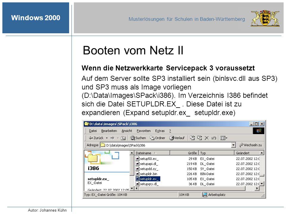 Windows 2000 Musterlösungen für Schulen in Baden-Württemberg Booten vom Netz II Wenn die Netzwerkkarte Servicepack 3 voraussetzt Auf dem Server sollte