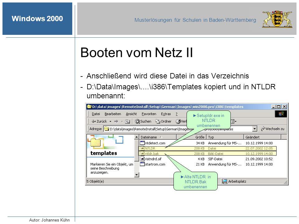 Windows 2000 Musterlösungen für Schulen in Baden-Württemberg Booten vom Netz II -Anschließend wird diese Datei in das Verzeichnis -D:\Data\Images\....
