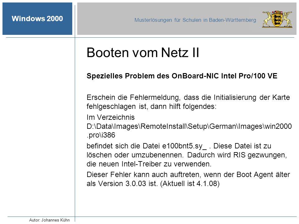 Windows 2000 Musterlösungen für Schulen in Baden-Württemberg Booten vom Netz II Spezielles Problem des OnBoard-NIC Intel Pro/100 VE Erschein die Fehle