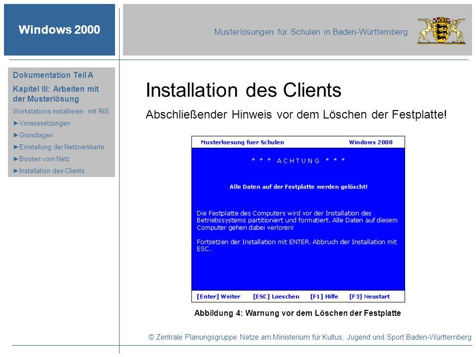 Windows 2000 Musterlösungen für Schulen in Baden-Württemberg Dokumentation Teil A Kapitel III: Arbeiten mit der Musterlösung Workstations installieren