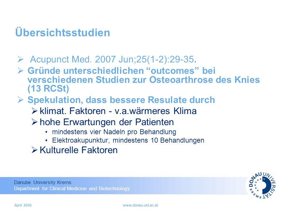 Danube University Krems Department for Clinical Medicine and Biotechnology April 2008www.donau-uni.ac.at Übersichtsstudien Acupunct Med.