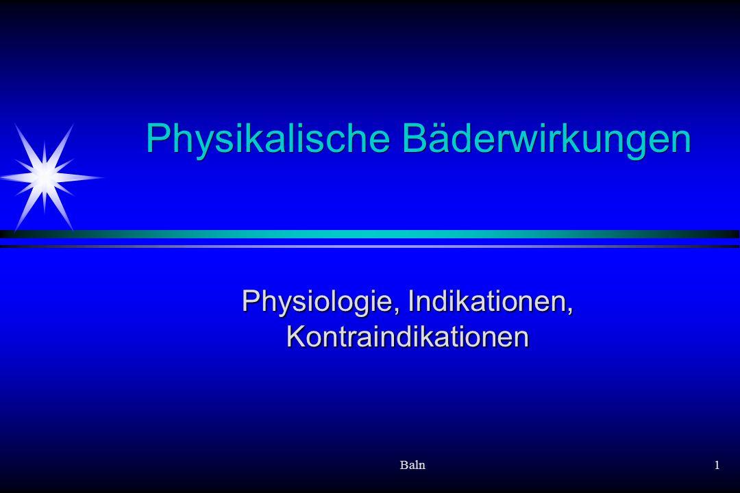 Baln1 Physikalische Bäderwirkungen Physiologie, Indikationen, Kontraindikationen