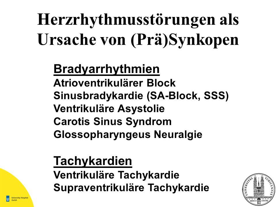 Herzrhythmusstörungen als Ursache von (Prä)Synkopen Bradyarrhythmien Atrioventrikulärer Block Sinusbradykardie (SA-Block, SSS) Ventrikuläre Asystolie