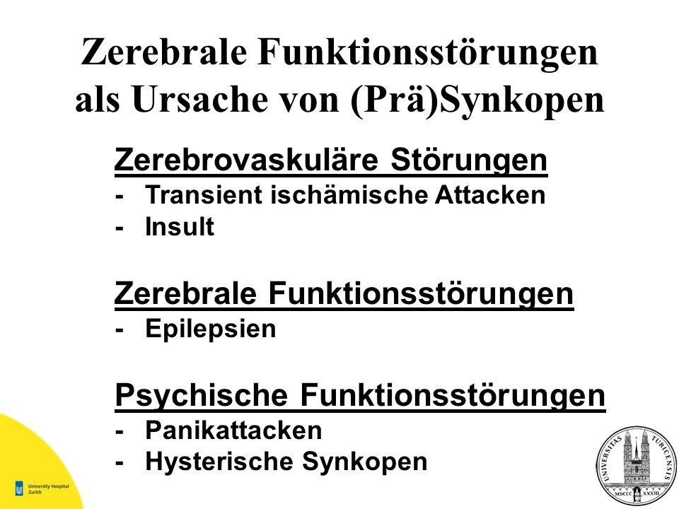 Zerebrovaskuläre Störungen -Transient ischämische Attacken -Insult Zerebrale Funktionsstörungen -Epilepsien Psychische Funktionsstörungen -Panikattack