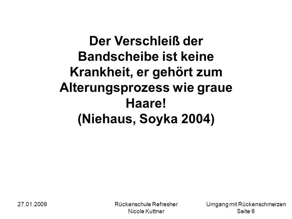 Umgang mit Rückenschmerzen Seite 27 27.01.2009Rückenschule Refresher Nicole Kuttner