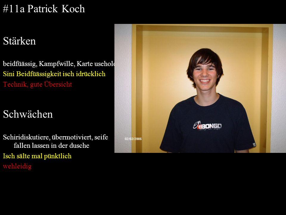 #11a Patrick Koch Stärken beidfüässig, Kampfwille, Karte usehole Sini Beidfüässigkeit isch idrücklich Technik, gute Übersicht Schwächen Schiridiskutie