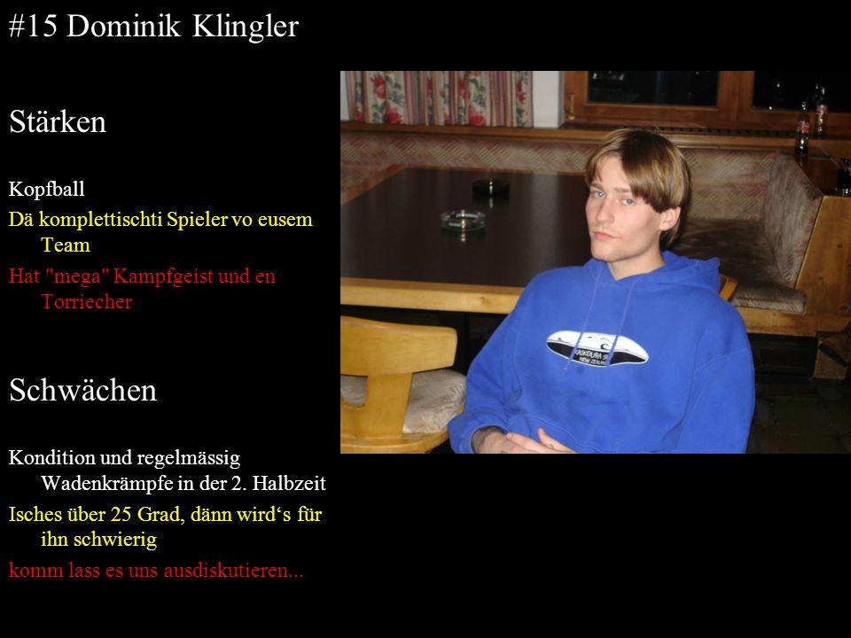 #15 Dominik Klingler Stärken Kopfball Dä komplettischti Spieler vo eusem Team Hat