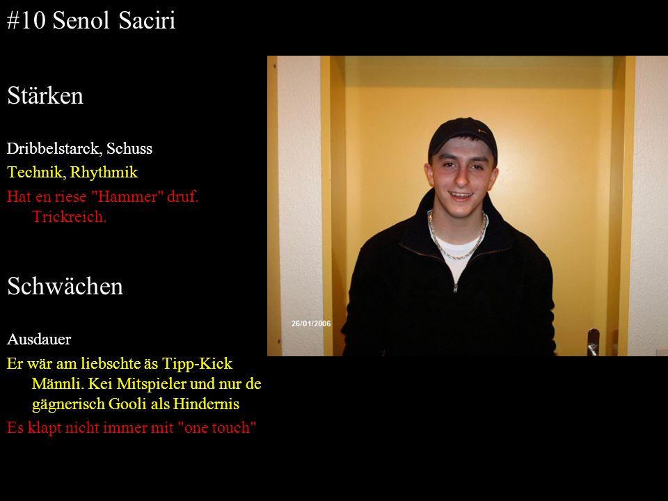 #10 Senol Saciri Stärken Dribbelstarck, Schuss Technik, Rhythmik Hat en riese