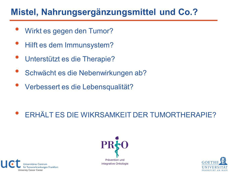 Mistel, Nahrungsergänzungsmittel und Co.? Wirkt es gegen den Tumor? Hilft es dem Immunsystem? Unterstützt es die Therapie? Schwächt es die Nebenwirkun