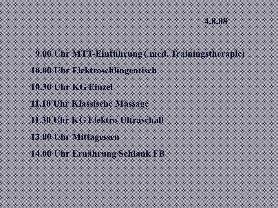 4.8.08 9.00 Uhr MTT-Einführung ( med.