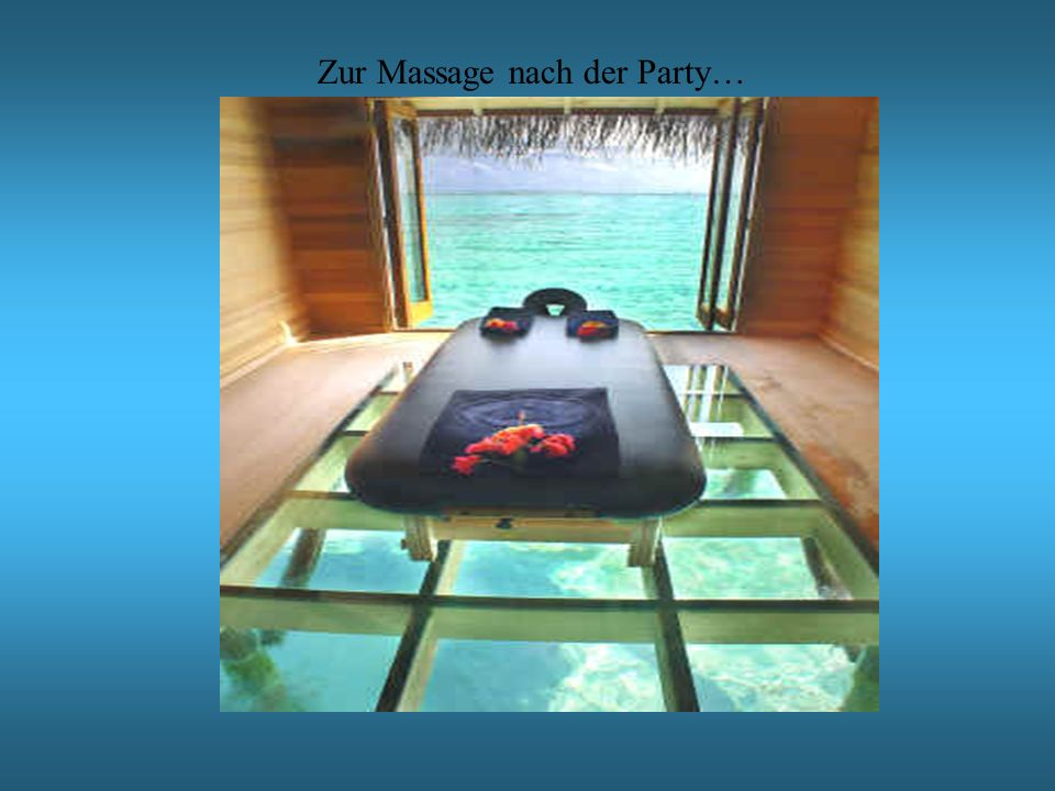 Zur Massage nach der Party…