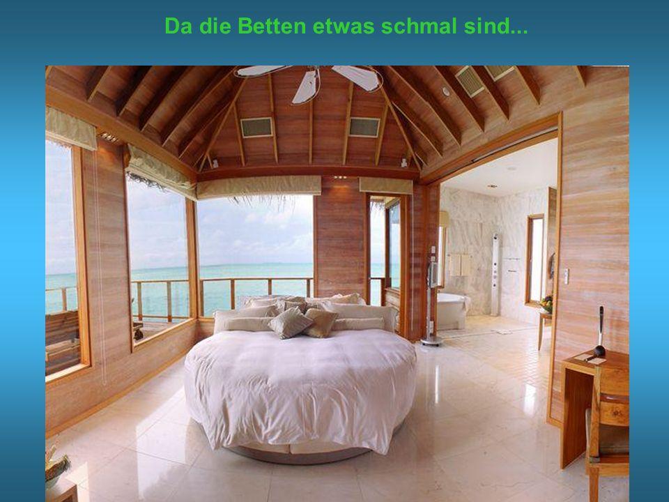 Da die Betten etwas schmal sind...