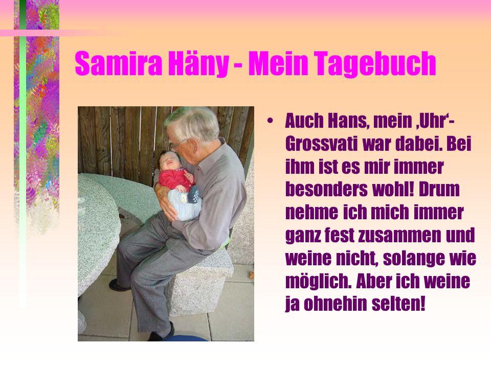 Samira Häny - Mein Tagebuch Auch Hans, mein Uhr- Grossvati war dabei.