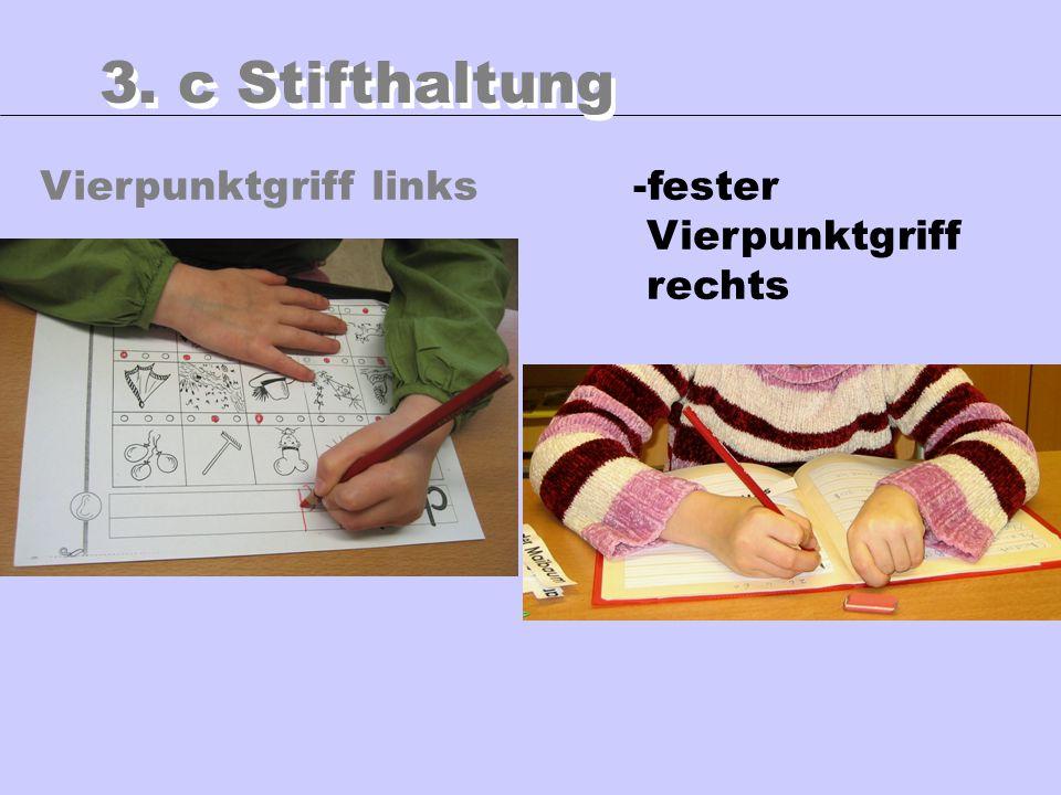 Vierpunktgriff links 3. c Stifthaltung -fester Vierpunktgriff rechts