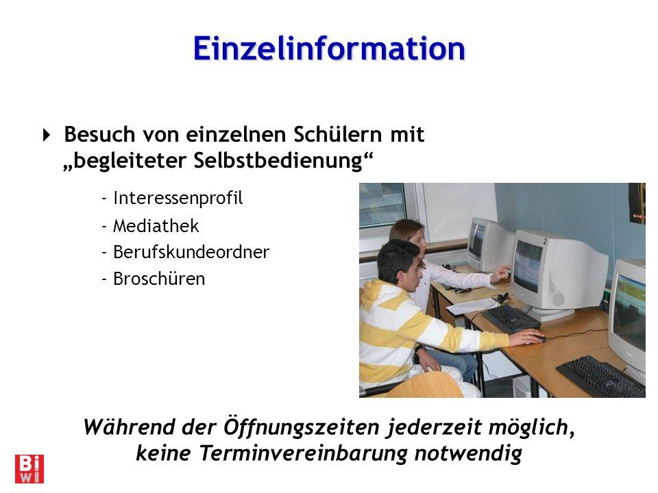 Einzelinformation Besuch von einzelnen Schülern mit begleiteter Selbstbedienung - Interessenprofil - Mediathek - Berufskundeordner - Broschüren Während der Öffnungszeiten jederzeit möglich, keine Terminvereinbarung notwendig