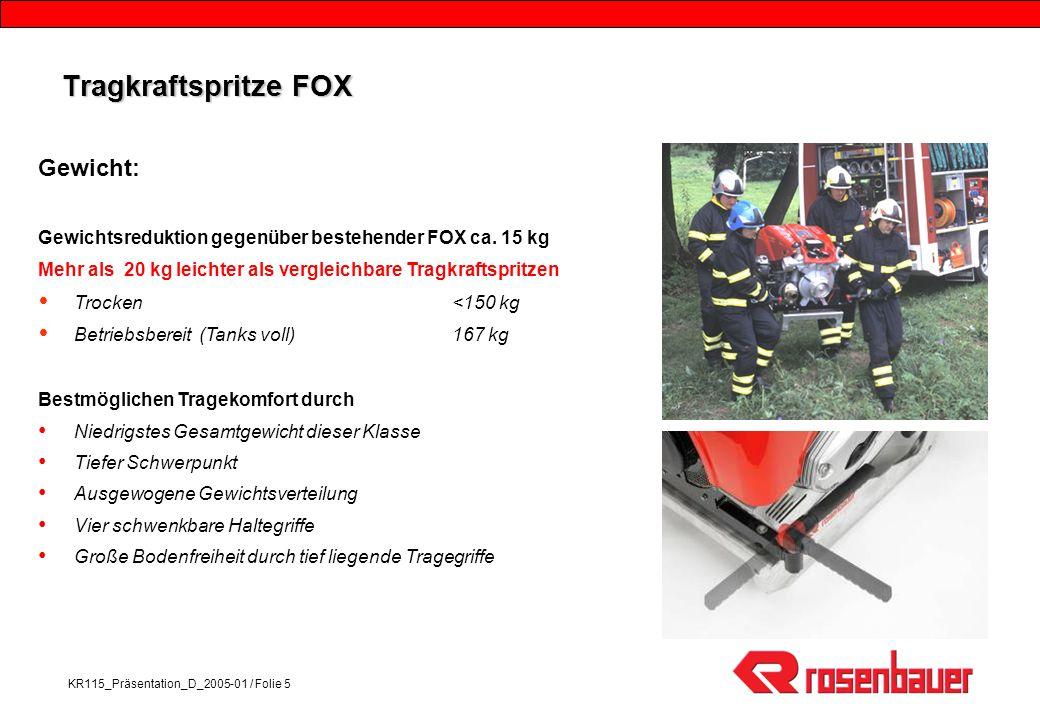 KR115_Präsentation_D_2005-01 / Folie 5 Tragkraftspritze FOX Gewicht: Gewichtsreduktion gegenüber bestehender FOX ca.