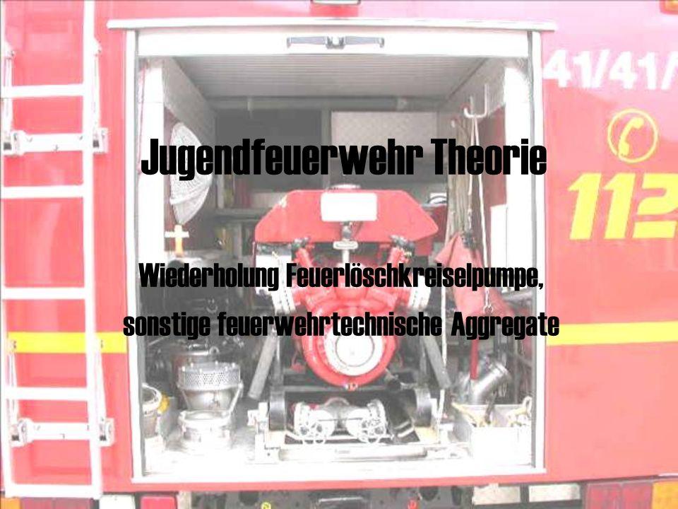 Jugendfeuerwehr Theorie Wiederholung Feuerlöschkreiselpumpe, sonstige feuerwehrtechnische Aggregate