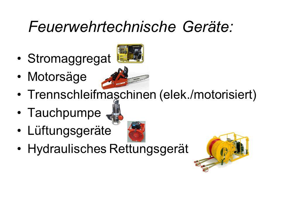 Feuerwehrtechnische Geräte: Stromaggregat Motorsäge Trennschleifmaschinen (elek./motorisiert) Tauchpumpe Lüftungsgeräte Hydraulisches Rettungsgerät