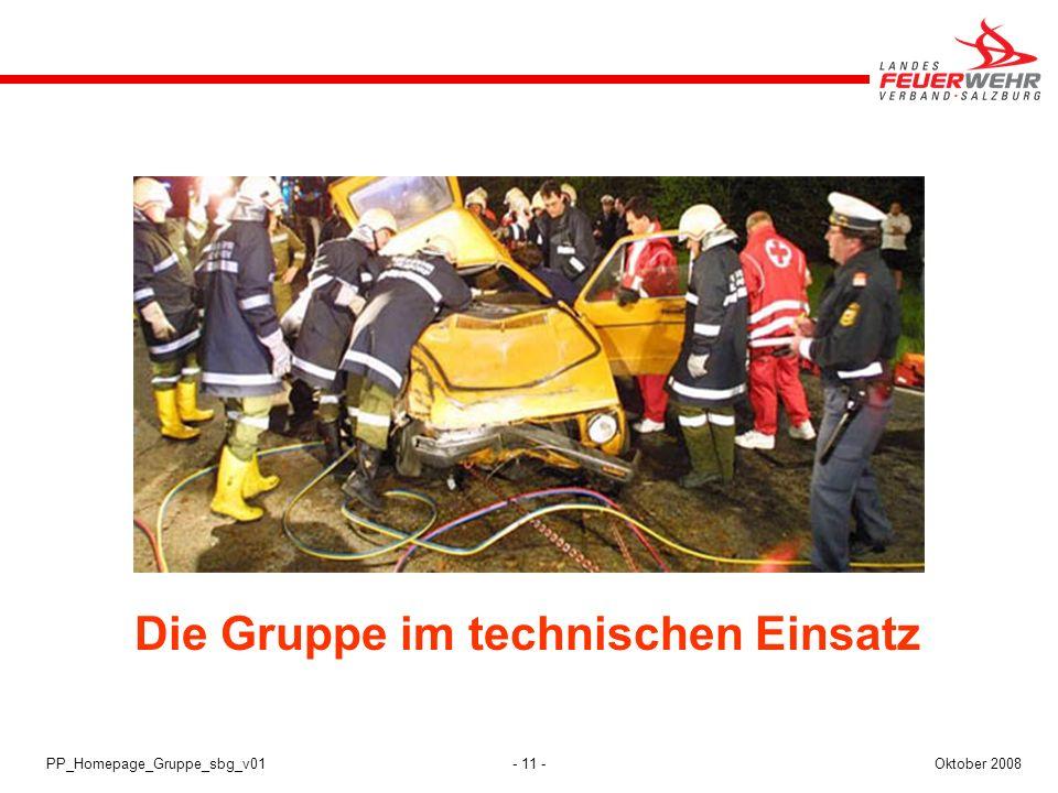 - 11 -Oktober 2008PP_Homepage_Gruppe_sbg_v01 Die Gruppe im technischen Einsatz