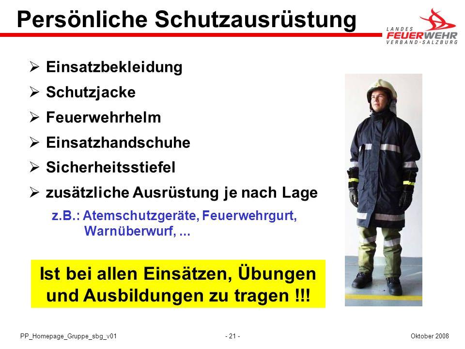 - 21 -Oktober 2008PP_Homepage_Gruppe_sbg_v01 Persönliche Schutzausrüstung Einsatzbekleidung Schutzjacke Feuerwehrhelm Einsatzhandschuhe Sicherheitssti