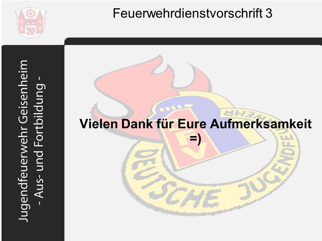 Feuerwehrdienstvorschrift 3 Vielen Dank für Eure Aufmerksamkeit =)