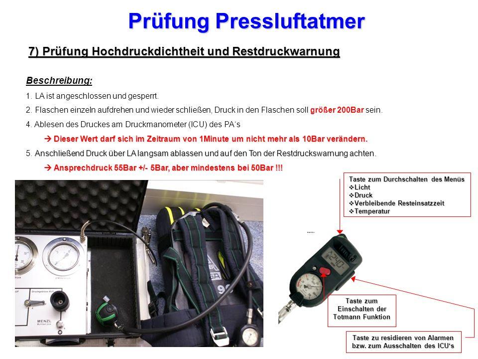 Prüfung Pressluftatmer 7) Prüfung Hochdruckdichtheit und Restdruckwarnung Beschreibung: 1.