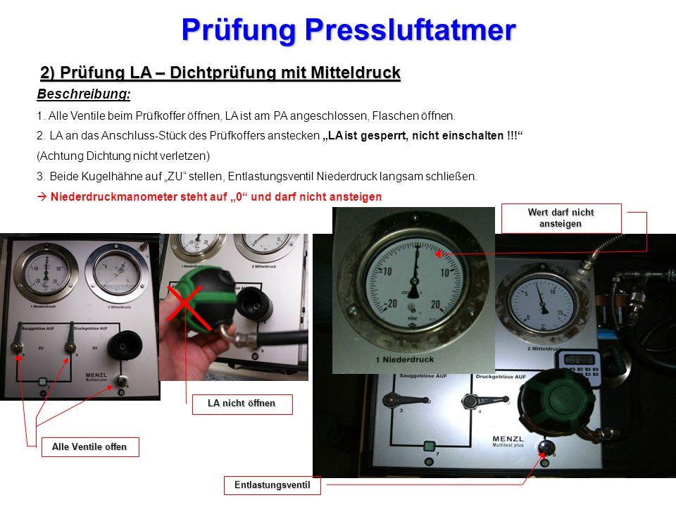 Prüfung Pressluftatmer 2) Prüfung LA – Dichtprüfung mit Mitteldruck Beschreibung: 1.