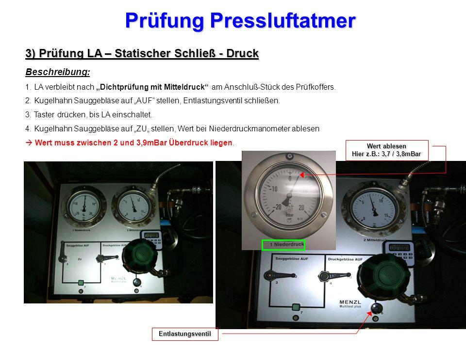 Prüfung Pressluftatmer 3) Prüfung LA – Statischer Schließ - Druck Beschreibung: 1.