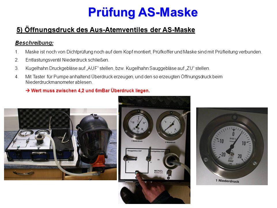 Prüfung AS-Maske 5) Öffnungsdruck des Aus-Atemventiles der AS-Maske Beschreibung: 1.Maske ist noch von Dichtprüfung noch auf dem Kopf montiert, Prüfkoffer und Maske sind mit Prüfleitung verbunden.