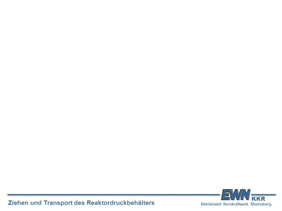 Betriebsteil Kernkraftwerk Rheinsberg Ziehen und Transport des Reaktordruckbehälters KKR