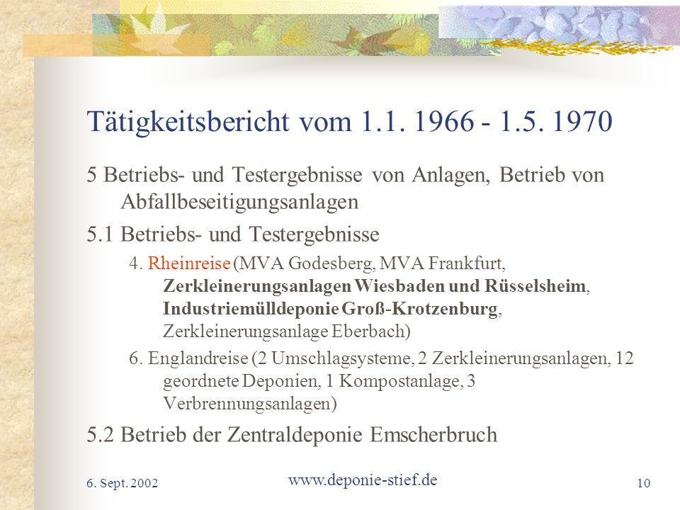 6. Sept. 2002 www.deponie-stief.de 10 Tätigkeitsbericht vom 1.1. 1966 - 1.5. 1970 5 Betriebs- und Testergebnisse von Anlagen, Betrieb von Abfallbeseit