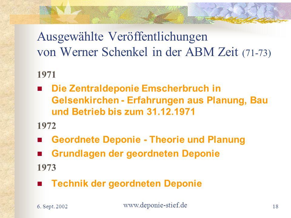 6. Sept. 2002 www.deponie-stief.de 18 Ausgewählte Veröffentlichungen von Werner Schenkel in der ABM Zeit (71-73) 1971 Die Zentraldeponie Emscherbruch