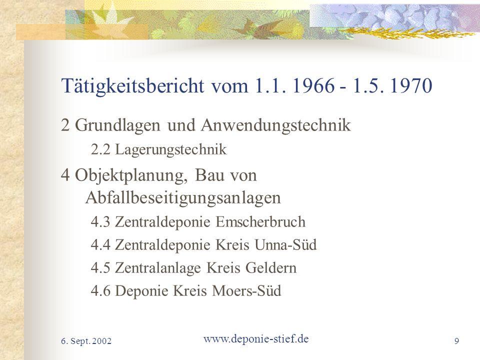 6. Sept. 2002 www.deponie-stief.de 9 Tätigkeitsbericht vom 1.1. 1966 - 1.5. 1970 2 Grundlagen und Anwendungstechnik 2.2 Lagerungstechnik 4 Objektplanu