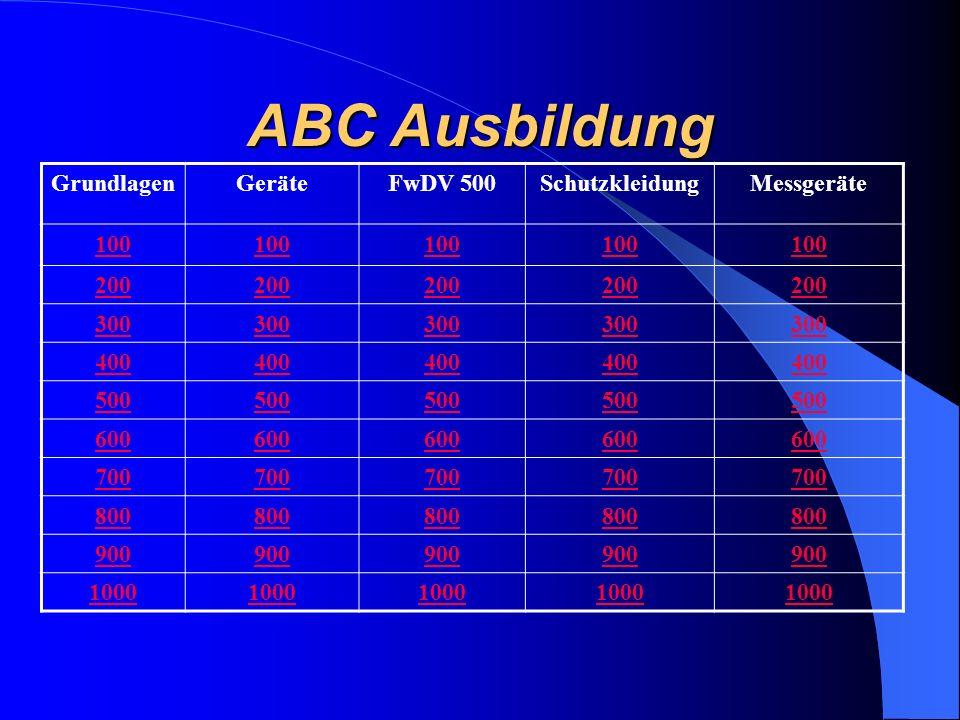ABC Ausbildung GrundlagenGeräteFwDV 500SchutzkleidungMessgeräte 100 200 300 400 500 600 700 800 900 1000