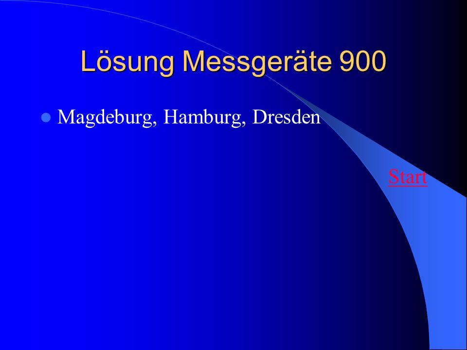 Lösung Messgeräte 900 Magdeburg, Hamburg, Dresden Start