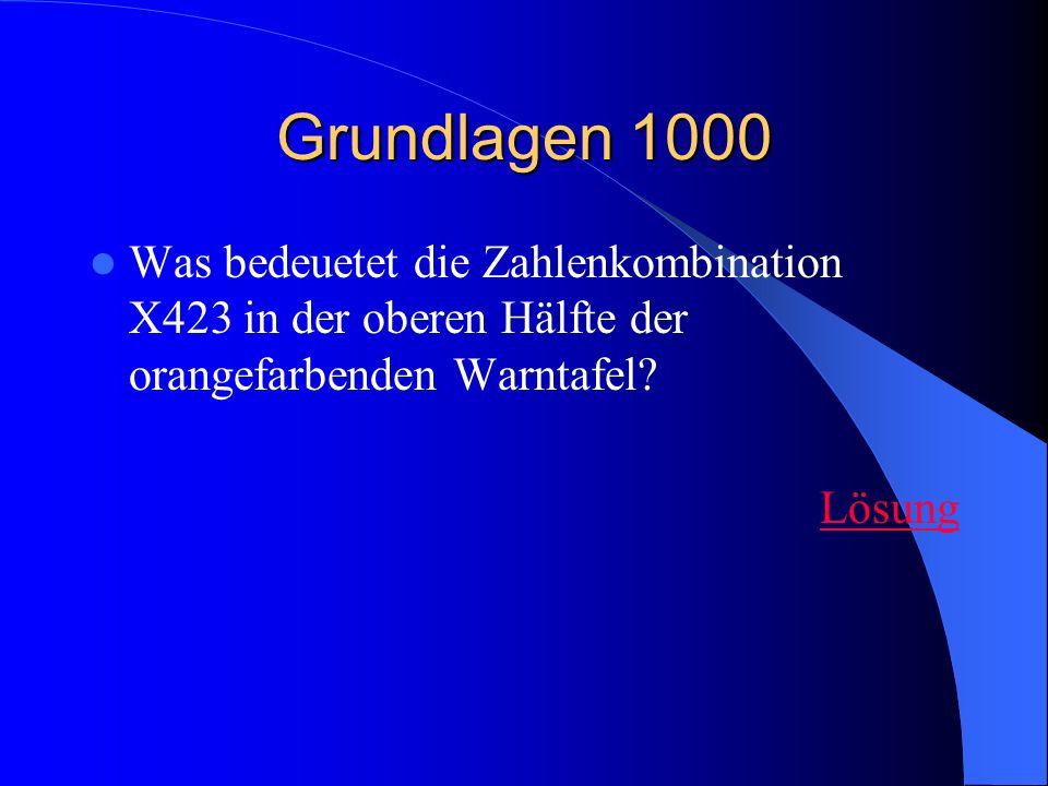 Grundlagen 1000 Was bedeuetet die Zahlenkombination X423 in der oberen Hälfte der orangefarbenden Warntafel? Lösung