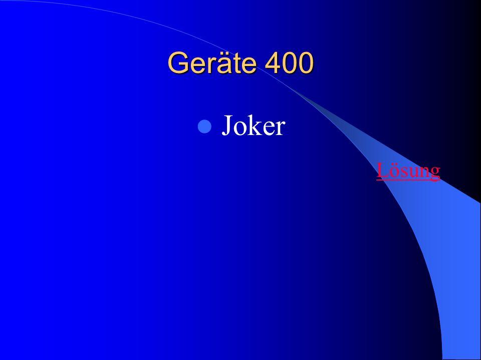 Geräte 400 Joker Lösung