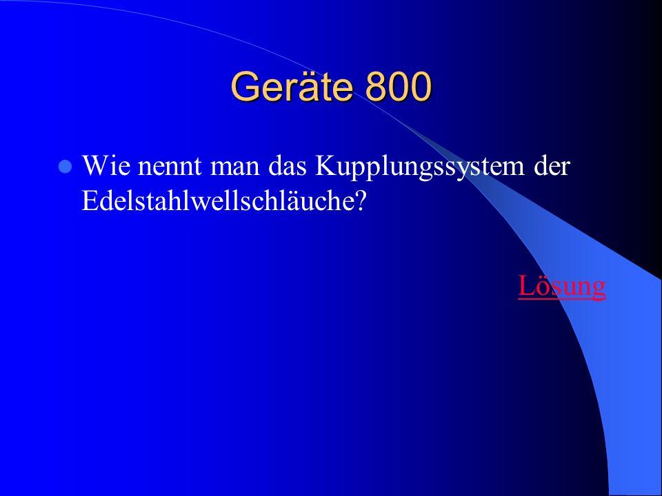 Geräte 800 Wie nennt man das Kupplungssystem der Edelstahlwellschläuche? Lösung