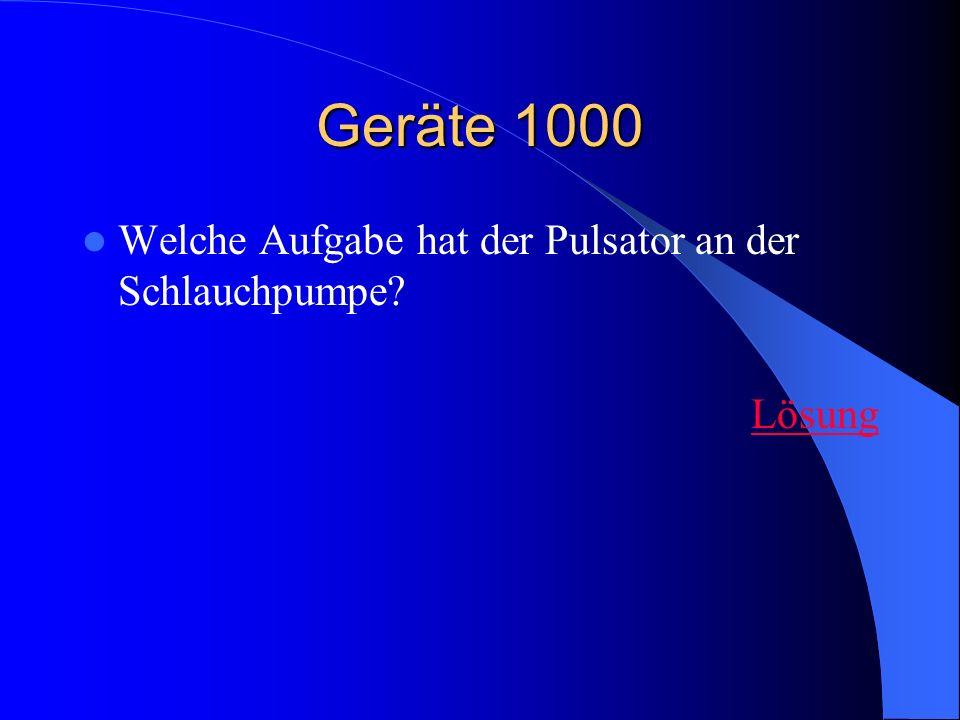 Geräte 1000 Welche Aufgabe hat der Pulsator an der Schlauchpumpe? Lösung
