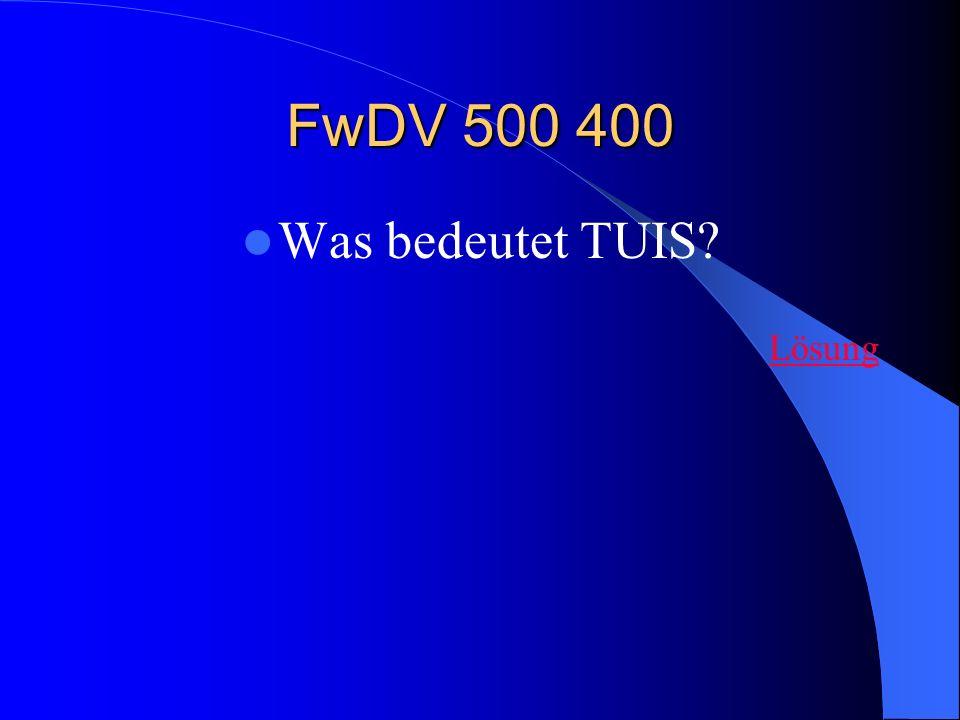 FwDV 500 400 Was bedeutet TUIS? Lösung