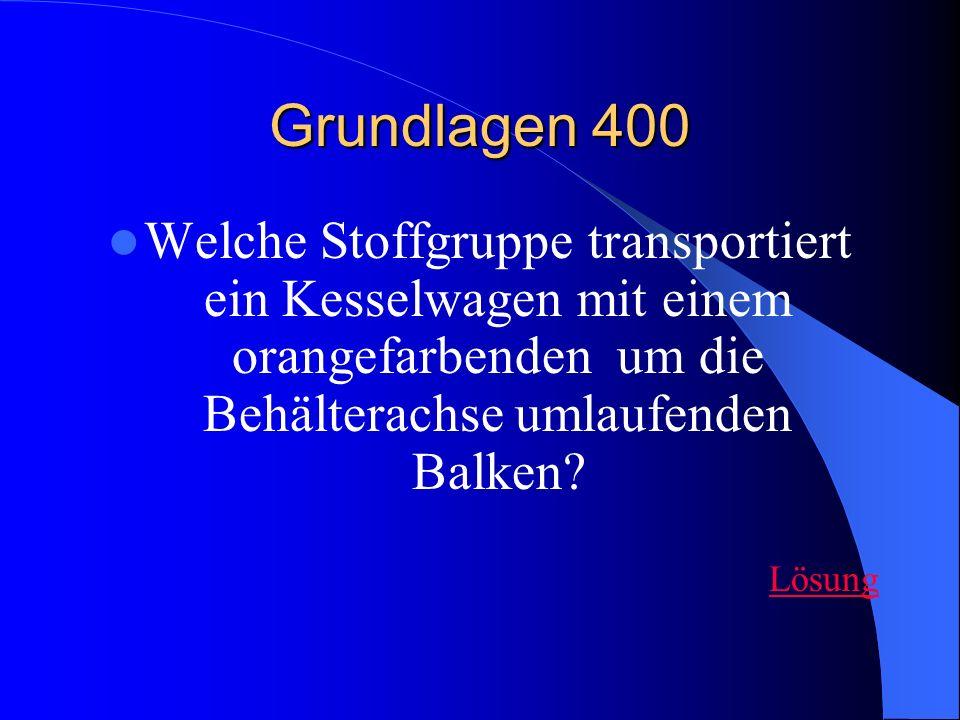 Grundlagen 400 Welche Stoffgruppe transportiert ein Kesselwagen mit einem orangefarbenden um die Behälterachse umlaufenden Balken? Lösung