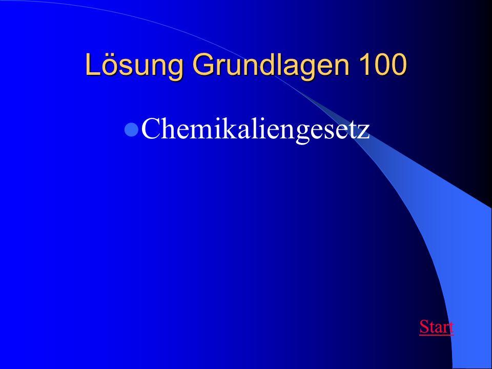 Lösung Grundlagen 100 Chemikaliengesetz Start
